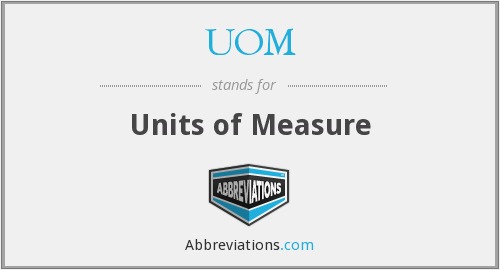 UOM - Units of Measure