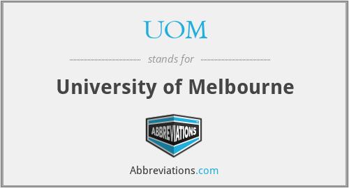 UOM - University of Melbourne