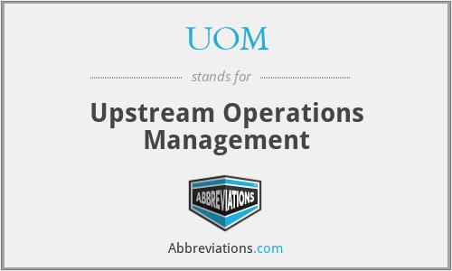 UOM - Upstream Operations Management