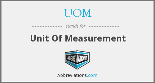 UOM - Unit Of Measurement