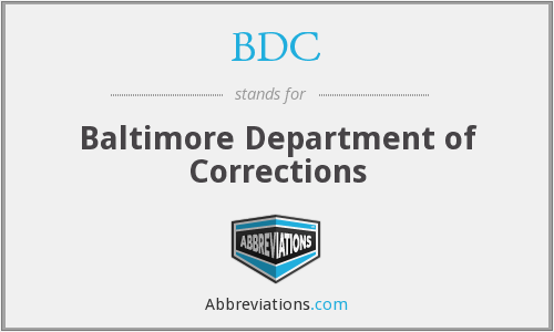 BDC - Baltimore Department of Corrections