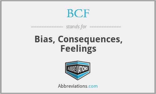 BCF - Bias, Consequences, Feelings