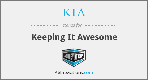KIA - Keeping It Awesome