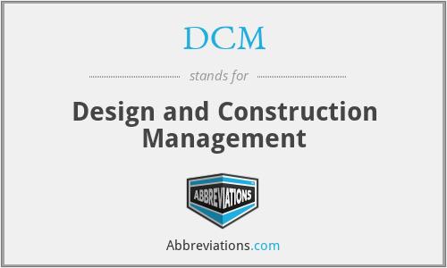 DCM - Design and Construction Management