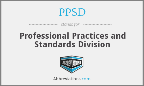 PPSD - Professional Practices and Standards Division