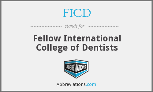 FICD - Fellow International College of Dentists