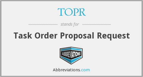 TOPR - Task Order Proposal Request