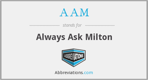 AAM - Always Ask Milton