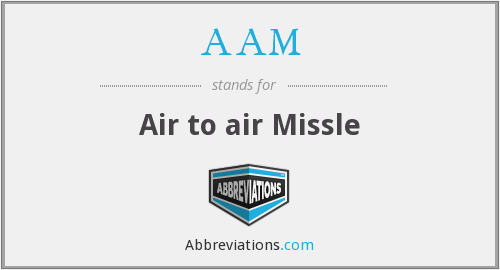 AAM - Air to air Missle
