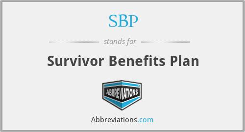 SBP - Survivor Benefits Plan