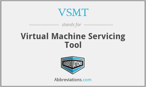 VSMT - Virtual Machine Servicing Tool
