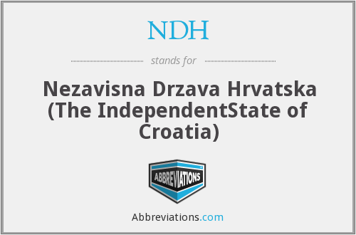 NDH - Nezavisna Drzava Hrvatska (The IndependentState of Croatia)