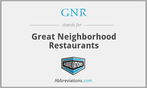 GNR - Great Neighborhood Restaurants