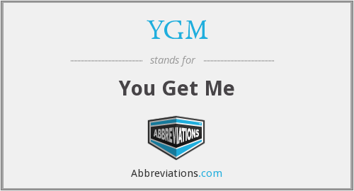 YGM - You Get Me