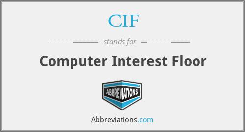 CIF - Computer Interest Floor