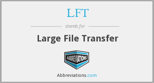 LFT - Large File Transfer