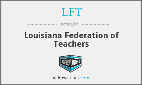 LFT - Louisiana Federation of Teachers