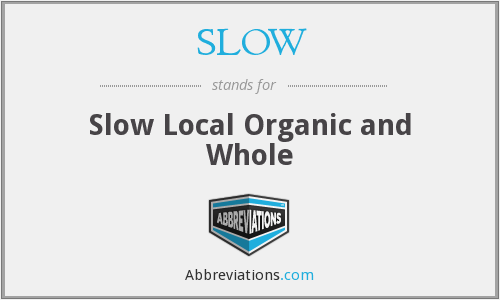 SLOW - Slow Local Organic and Whole