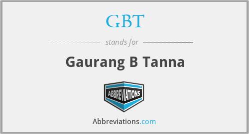 GBT - Gaurang B Tanna