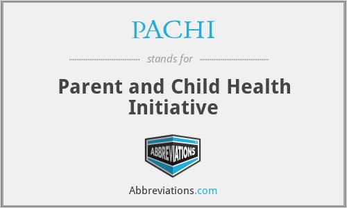 PACHI - Parent and Child Health Initiative