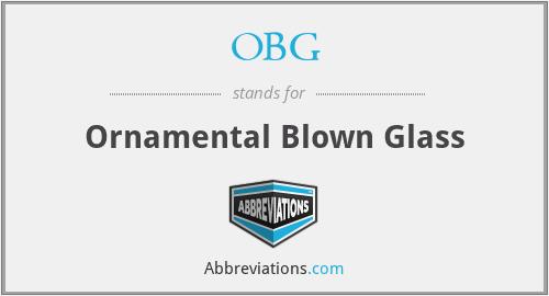 OBG - Ornamental Blown Glass
