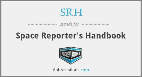 SRH - Space Reporter's Handbook