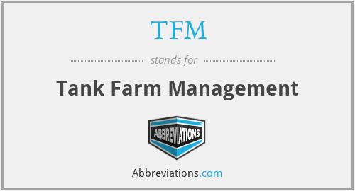 TFM - Tank Farm Management