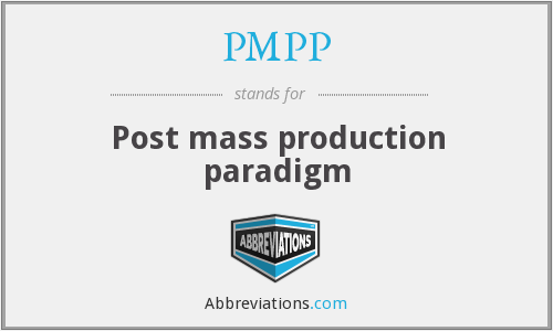 PMPP - Post mass production paradigm