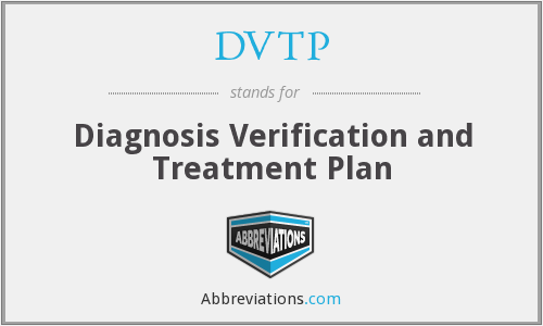 DVTP - Diagnosis Verification and Treatment Plan