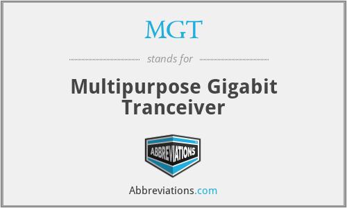 MGT - Multipurpose Gigabit Tranceiver