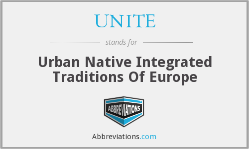 UNITE - Urban Native Integrated Traditions Of Europe