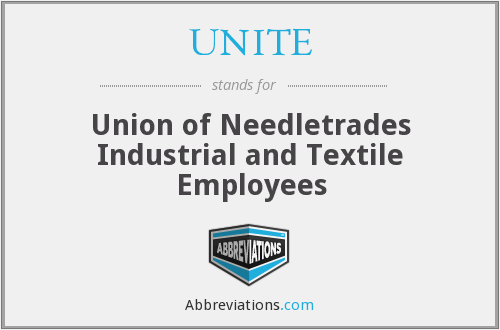 UNITE - Union of Needletrades Industrial and Textile Employees