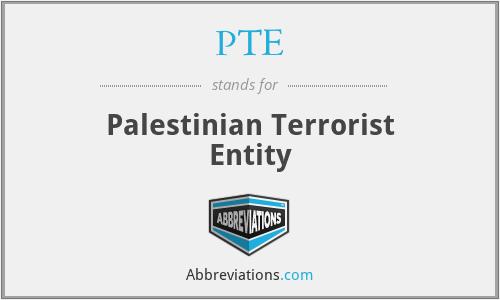 PTE - Palestinian Terrorist Entity