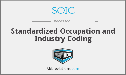 SOIC - Standardized Occupation and Industry Coding
