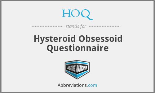 HOQ - Hysteroid Obsessoid Questionnaire