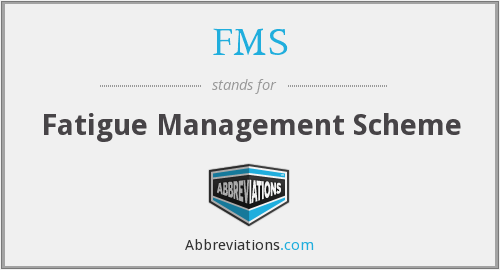 FMS - Fatigue Management Scheme