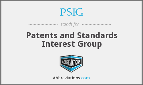 PSIG - Patents and Standards Interest Group