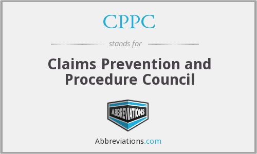 CPPC - Claims Prevention and Procedure Council