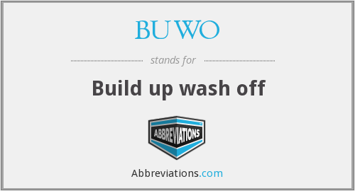 BUWO - Build up wash off