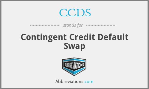 CCDS - Contingent Credit Default Swap