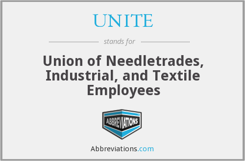 UNITE - Union of Needletrades, Industrial, and Textile Employees