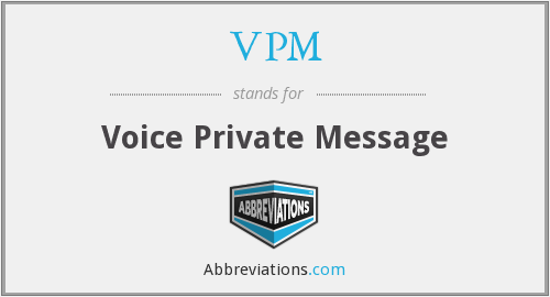 VPM - Voice Private Message