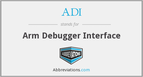 ADI - Arm Debugger Interface