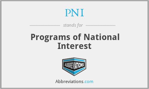 PNI - Programs of National Interest