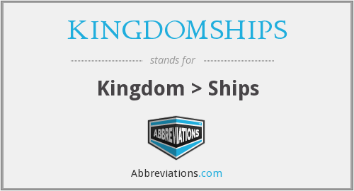 What does KINGDOMSHIPS stand for?