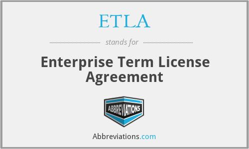 ETLA - Enterprise Term License Agreement