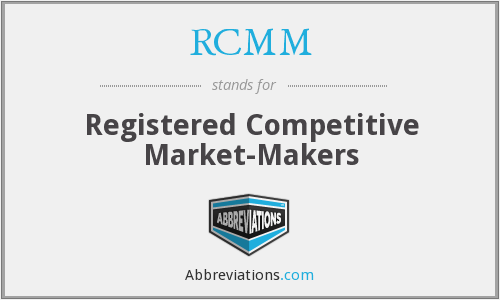 RCMM - Registered Competitive Market-Makers