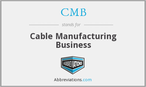 CMB - Cable Manufacturing Business