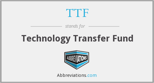 TTF - Technology Transfer Fund