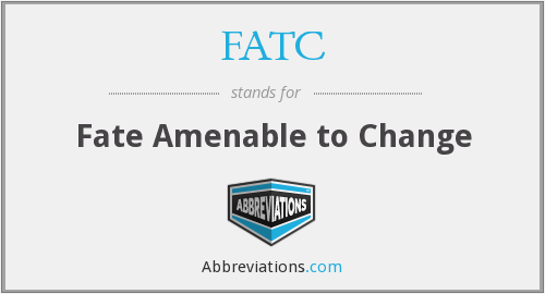 FATC - Fate Amenable to Change